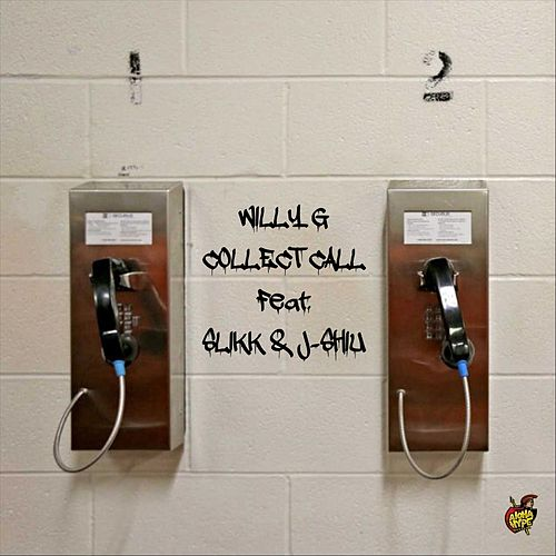 Collect Call (feat. Slikk & J-Shiu) von Willy G