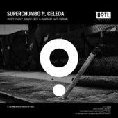 Dirty Filthy (David Tort & Markem HoTL Remix) (feat. Celeda) by Superchumbo