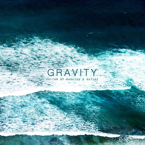 Gravity de Rhythm of Mankind And Nature