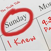 Sunday I Knew by The Truth Tale
