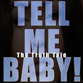 Tell Me Baby by The Truth Tale
