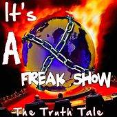 It's A Freak Show by The Truth Tale