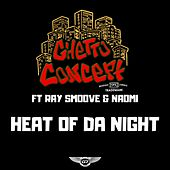 Heat of the Night by Ghetto Concept
