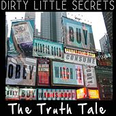 Dirty Little Secrets by The Truth Tale