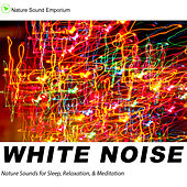 White Noise - Nature Sounds For Deep Sleep, Meditation & Relaxation by Nature Sounds (1)
