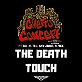 The Death Touch by Ghetto Concept