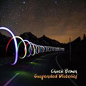 Suspended Disbelief di Chuck Brown