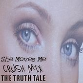 She Moves Me - Crush Mix by The Truth Tale