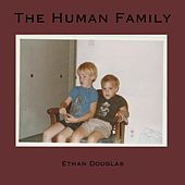 The Human Family by Ethan Douglas