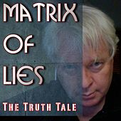 Matrix Of Lies by The Truth Tale