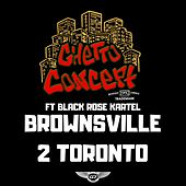 Brownsville 2 Toronto by Ghetto Concept
