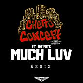 Much Luv (Remix) by Ghetto Concept