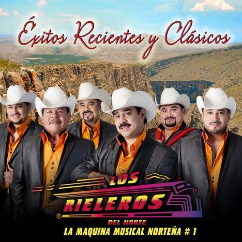 Exitos Recientes y Clasicos by Los Rieleros Del Norte