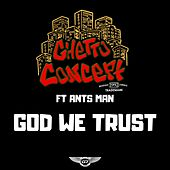 God We Trust by Ghetto Concept