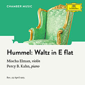 Hummel: Waltz in E-Flat Major by Mischa Elman