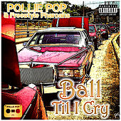 Ball Til I Cry by Pollie Pop