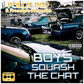 Boys Squash the Chat by Pollie Pop