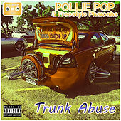 Trunk Abuse by Pollie Pop