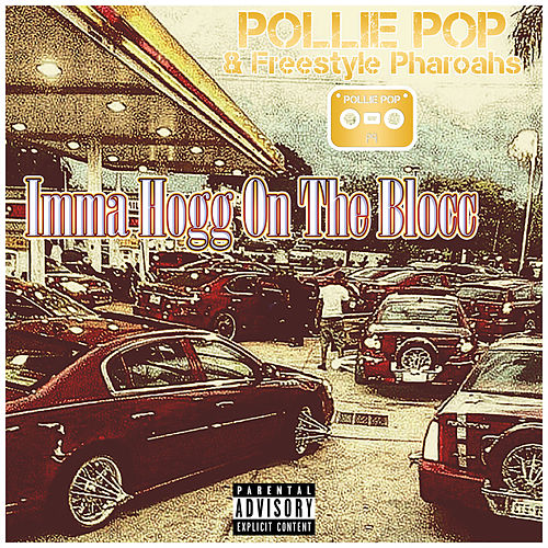 Imma Hogg On the Blocc by Pollie Pop