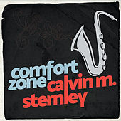 Comfort Zone by Calvin M. Stemley