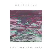 Right Now de Whitepink