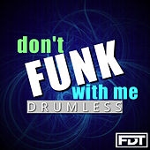 Don't Funk with Me Drumless by Andre Forbes
