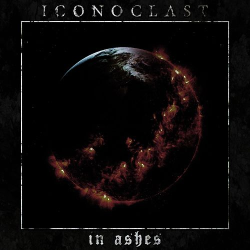 In Ashes by Iconoclast
