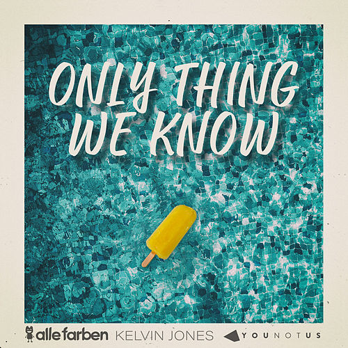 Only Thing We Know by Alle Farben