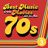 Best Music from Movies set in the 70s Vol. 3 by Soundtrack Wonder Band
