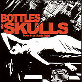 Born In A Black Light by Bottles And Skulls