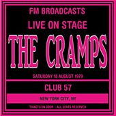 Live On Stage FM Broadcasts - Club 57 , NYC 18th August 1979 de The Cramps