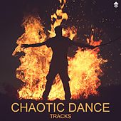 Chaotic Dance Tracks by Various Artists