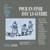 Pour en finir avec la guerre (Les musiciens et la Grande Guerre, Vol. 29) de Anne Le Bozec
