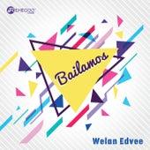 Bailamos by Welan Edvee