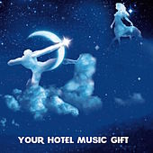 Your Hotel Music Gift by Various Artists
