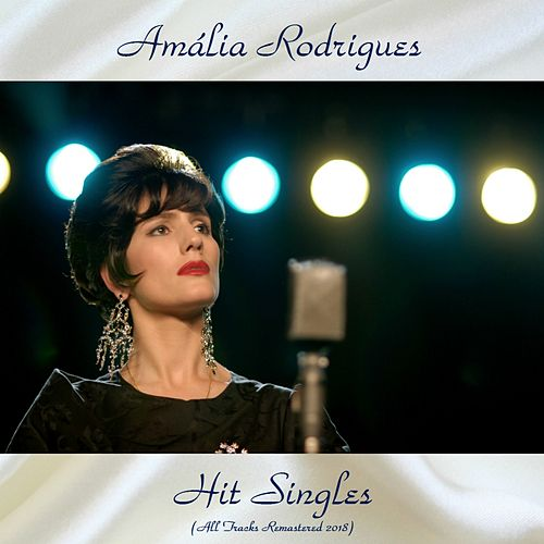 Hit Singles (All Tracks Remastered 2018) de Amalia Rodrigues