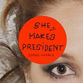 She Makes President by Sophie Hunger