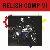 Relish Comp VI by Various Artists