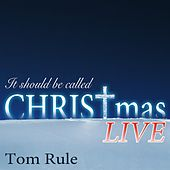 It Should Be Called Christmas (Live) de Tom Rule