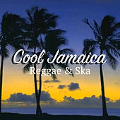 Cool Jamaica: Reggae & Ska by Various Artists