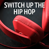 Switch Up The Hip Hop von Various Artists
