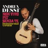 Non vivo più senza te (Instrumental Version) by Andrea Dessì