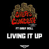Living It Up by Ghetto Concept