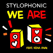 We Are by Stylophonic