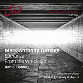 Turnage: Speranza & From the Wreckage by London Symphony Orchestra