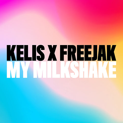 My Milkshake by Kelis