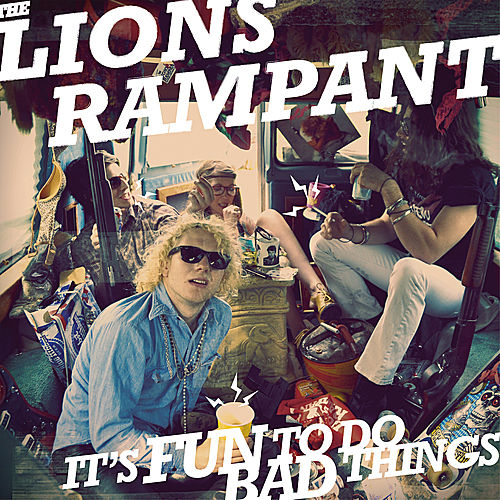 It's Fun To Do Bad Things by The Lions Rampant
