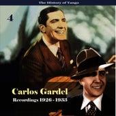 The History of Tango - Carlos Gardel Volume 4 / Recordings 1926 - 1933 by Carlos Gardel