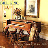 The Blues Piano Collection, Vol. 1 by Bill King