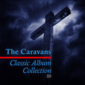 Classic Album Collection: See Ye The Lord/Let's Break Bread Together/In Concert de The Caravans